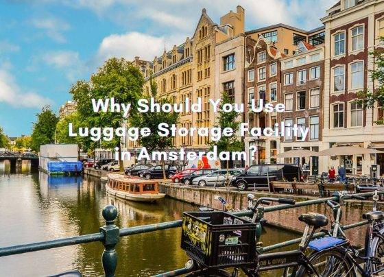 Why Should You Use Luggage Storage Facility in Amsterdam?
