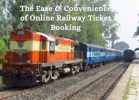 The Ease & Convenience of Online Railway Ticket Booking